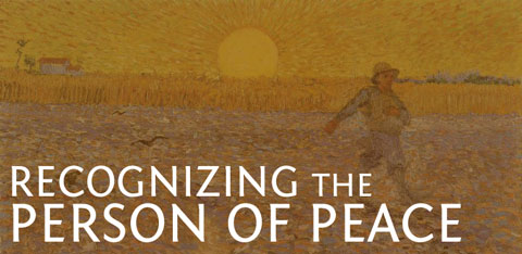 Post image for The Key to Recognizing a Person of Peace